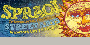 Spraoi International Festival of Street Arts- takes places in Waterford City on the 1st, 2nd and 3rd August